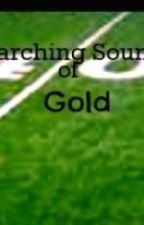 Marching Sound of Gold by XxInfinityChiefxX