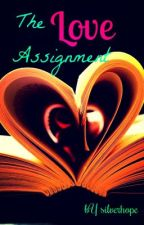 The Love Assignment by silverhope