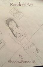 Random Drawings by ShadowPanda116