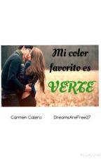Mi color favorito es verte. (Quinta parte) by DreamsAreFree27