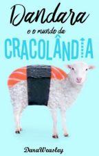 Dandara e o Mundo da Cracolândia (Rants - Volume 3) by DaraWeasley
