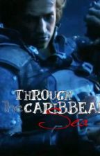 Through the Caribbean Sea (Edward Kenway FanFiction) by byebabydoll