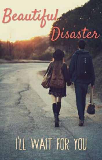 Beautiful Disaster - I'll wait for you
