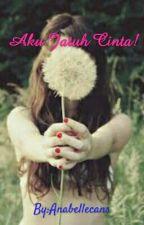 Aku Jatuh Cinta! by Farsya10