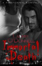 Immortal Death - Excerpt by laurelodonnell