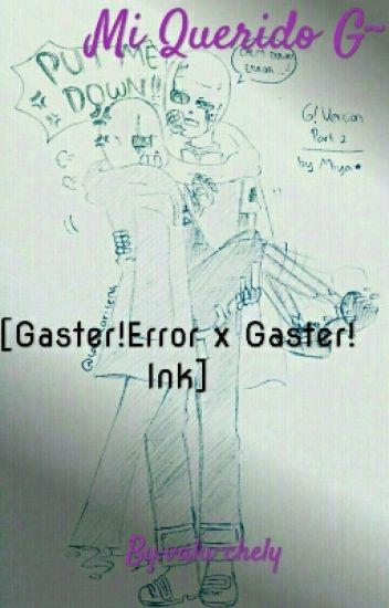 Mi Querido G~ [G!Ink X G!Error]