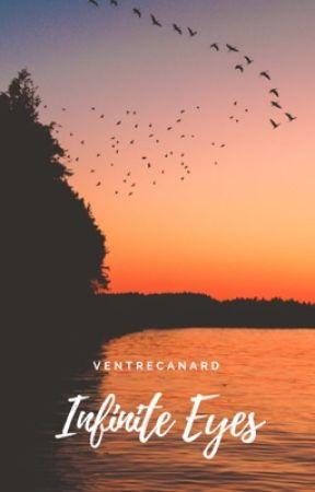 Infinite Eyes (Book 1 of Eyes Trilogy) by VentreCanard