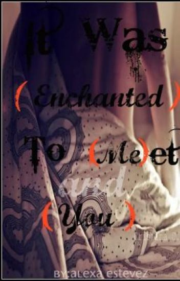 It was Enchanted to meet you: Book 01  [Student/Teacher relationship & Incent]