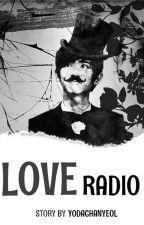 Love Radio//C.B. by yodachanyeol