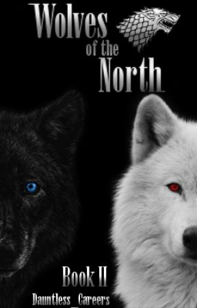 ➵Wolves of the North II➵ by Dauntless_Careers