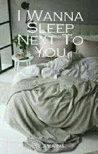 I Wanna Sleep Next To You (BoyxBoy) [Book 2] [COMING SOON] by aka-me