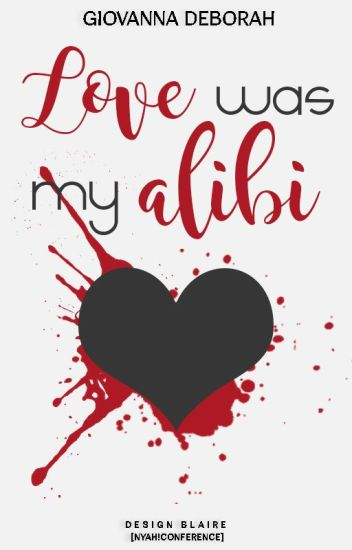 Love Was My Alibi