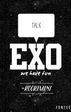 [ TALK - EXO ] by -kookimini