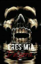 Eres Mia, Dulzura {Editando} by NatBaker