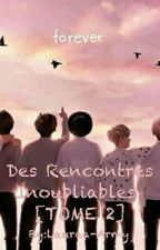 Des Rencontres Inoubliables [TOME 2] by Lauraa-Army