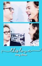 This Love | Narry Storan by estraordinarry