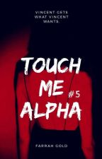 Touch Me Alpha #Wattys2016 by glitter_xox