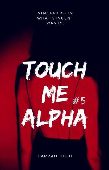 Touch Me Alpha #Wattys2016