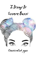 I Disagi Di Essere Bassi by CheshireCat_eyes