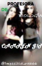 La profesora de biologia Camren G!P by -XXVII-