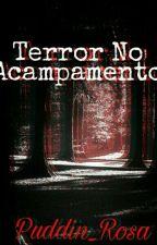 Terror No Acampamento by Puddin_Rosa