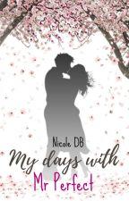My Days with Mr. Perfect © [Terminado] by reverni