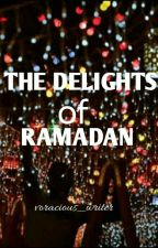 The Delights of Ramadan by voracious_writer