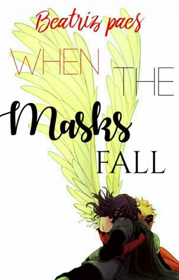 When the Masks Fall