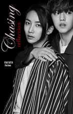 CHASING REFLECTION [JeongCheol SVT] - COMPLETED by caratsfiction
