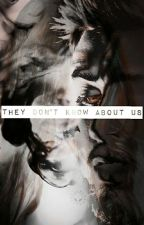 They Don't Know About Us ( Zayn Malik Fanfic ) by backtolarry__