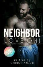 Neighbor Love on! by panggilsajaAuthor