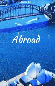 Abroad by sandysandwiches
