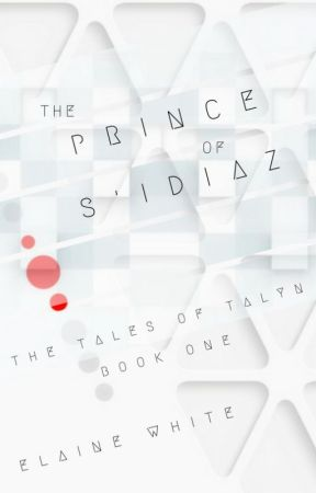 The Tales of Talyn 1 - The Prince of S'Idiaz by ElaineWhite