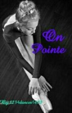On Pointe #wattys2016 by 1234Dancer5678