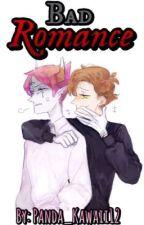 Bad Romance. [BillTom] [PRÓXIMAMENTE]. by Polar_Kawaii12
