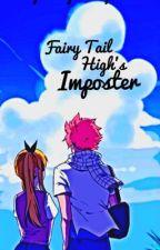 Fairy Tail High's Imposter (NaLu) (HIATUS)    by AestheticallyJimin