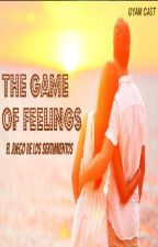 THE GAME OF FEELINGS by GyamCast