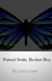 Pained Smile  Broken Boy. by LostLover