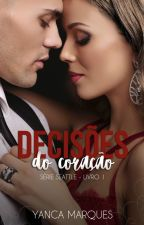 Decisões do Coração - DEGUSTAÇÃO! by YancaMarques