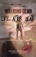 Life after Death 3||The Walking Dead by RobbyIpox91