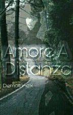 Amore A Distanza  by Dematrinex