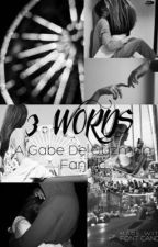 3 WORDS✨ {G.D.G} by Nic_FF