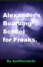 - ON HOLD - Alexander's Boarding School for Freaks (ABS) by AntiSocialJo