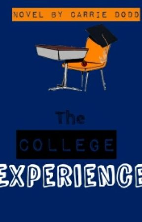 The College Experience by Cyanna