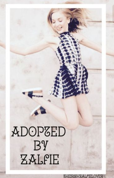 Adopted by Zalfie(book1 out of the adopted by the youtube crew series)