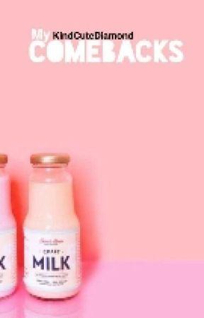 My Comebacks(#Wattys2016) by KindCuteDiamond