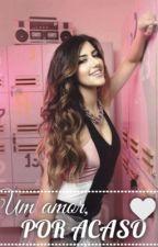 Um amor, Por acaso || fanfic Luan Santana  by outraselecionada
