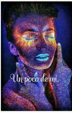 Un Poco De Mí. by DureJoha