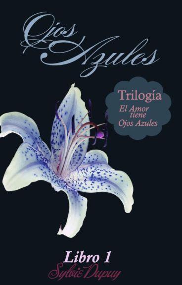 Ojos Azules -Trilogía: EATOA ✔
