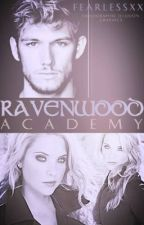 Ravenwood Academy (On Hold) by FearlessxX